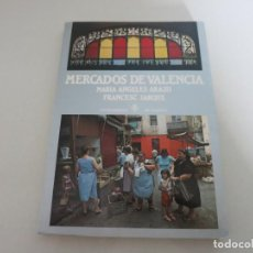 Libros de segunda mano: MERCADOS DE VALENCIA MARIA ANGELES ARAZO FRANCESC JARQUE. Lote 143869738