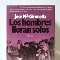 Libros de segunda mano: LOS HOMBRES LLORAN SOLOS (1ª EDICION). Lote 143886994