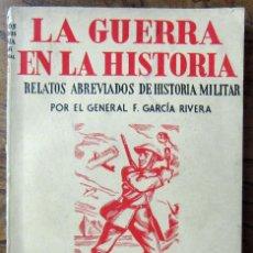 Libros de segunda mano: GARCÍA RIVERA - LA GUERRA EN LA HISTORIA - GRAN GUERRA EUROPEA, EL MANDO ÚNICO, 1918 - 1943. Lote 143902654
