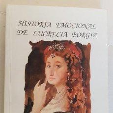 Libros de segunda mano: HISTORIA EMOCIONAL DE LUCRECIA BORGIA, JESUS MARTINEZ FALERO, 1ª ED. 1995, LIBRO. Lote 143943230