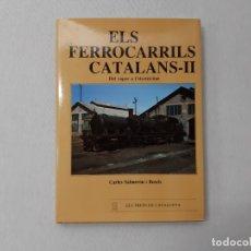 Libros de segunda mano: ELS FERROCARRILS CATALANS - II - BOSCH, CARLES SALMERON I. Lote 144235044