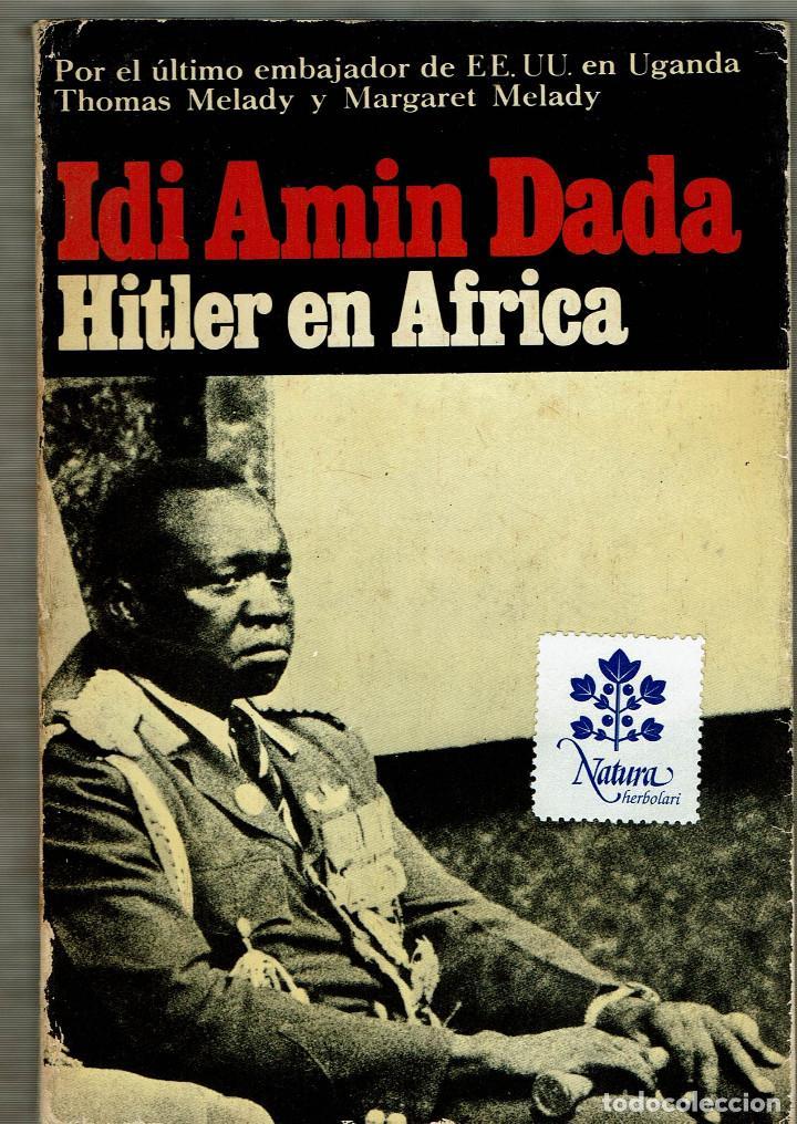idi Amin Dada - Hitler en África - Thomas y Margaret Melady - Embajador de  EE UU  en Uganda
