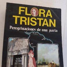 Libros de segunda mano: FLORA TRISTAN, PEREGRINACIONES DE UNA PARIA, ISTMO 1986, LIBRO. Lote 144491406