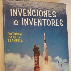 Libros de segunda mano: INVENCIONES E INVENTORES, EDITORIAL ESCUELA ESPAÑOLA 1975, LIBRO. Lote 144504858
