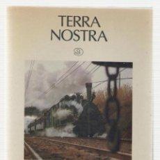 Libros de segunda mano: NUMULITE L0609 TERRA NOSTRA 9 ELS CARRILETS DE CATALUNYA MANOLO MARISTANY TREN FERROCARRIL. Lote 144537942