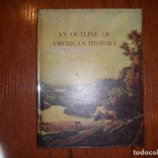 Libros de segunda mano: LIBRO HISTORIA AMERICA AN OUTLINE OF AMERICAN HISTORY . Lote 144567894