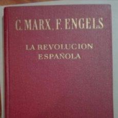 Libros de segunda mano: MARX & ENGELS. LA REVOLUCIÓN ESPAÑOLA. ARTÍCULOS Y CRÓNICAS 1854-1873. 1961. Lote 144909190