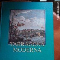 Libros de segunda mano: TARRAGONA MODERNA - DIARI DE TARRAGONA - ENCUADERNADO. Lote 145100586