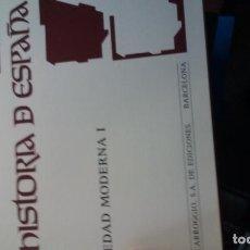 Libros de segunda mano: HISTORIA DE ESPAÑA. VOL. 3. EDAD MODERNA I.. Lote 145466602