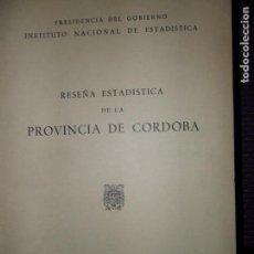 Libros de segunda mano: RESEÑA ESTADÍSTICA DE LA PROVINCIA DE CÓRDOBA, ED. INE, 1959. Lote 145635758