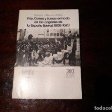 Libros de segunda mano: REY,CORTES Y FUERZA ARMADA EN ORIGENES DE LA ESPAÑA LIBERAL 1880-1823.BLANCO VALDES. SIGLO XXI 1988. Lote 145796814
