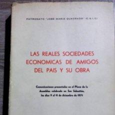 Libros de segunda mano: LAS REALES SOCIEDADES ECONÓMICAS DE AMIGOS DEL PAÍS Y SU OBRA * PATRONATO JOSÉ MARÍA QUADRADO. Lote 145812386