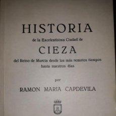 Libros de segunda mano: HISTORIA CIEZA REINO MURCIA REMOTOS TIEMPOS TOMO III CAPDEVILA CRÓNICA ANUAL LEYENDA SUCESOS INEDITA. Lote 152469401