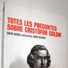 Libros de segunda mano: TOTES LES PREGUNTES SOBRE CRISTOFOR COLOM - JORDI BILBENY - DEDICADO POR J.BILBENY - CATALAN - ENE. Lote 146083266