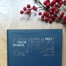Libros de segunda mano: LA LUCHA CONTRA EL FRÍO Y EL CALOR, Y EN FAVOR DE LA HIGIENE. HISTORIA COMPAÑÍA ROCA RADIADORES.. Lote 146171218