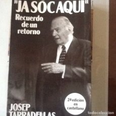 Libros de segunda mano: JA SÓC AQUÍ RECUERDO DE UN RETORNO, JOSEP TARRADELLAS.. Lote 146287209