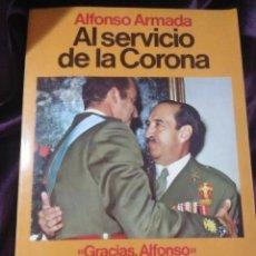 Libros de segunda mano: AL SERVICIO DE LA CORONA. A. ARMADA. PLANETA, 1983.. Lote 146319406