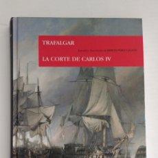 Libros de segunda mano: TRAFALGAR. LA CORTE DE CARLOS IV. Lote 146392524