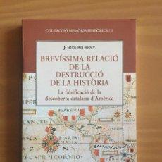 Libros de segunda mano: JORDI BILBENY - BREVÍSSIMA RELACIÓ DE LA DESTRUCCIÓ DE LA HISTORIA. Lote 146411090