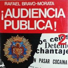 Libros de segunda mano: ¡AUDIENCIA PÚBLICA! 2 : 16 CASOS… / RAFAEL BRAVO-MORATA ; RICADO ABELLÁ. MADRID: FENICIA / LEX, 1974. Lote 146639506