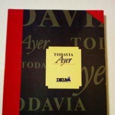 Libros de segunda mano: TODAVIA AYER (DEIA, 1993) - EDICION ENCUADERNADA DE LA COLECCIÓN DE FASCÍCULOS -. Lote 146675002