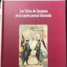 Libros de segunda mano: LOS SITIOS DE ZARAGOZA EN LA TARJETA POSTAL ILUSTRADA - FUNDACIÓN 2008. Lote 146732034