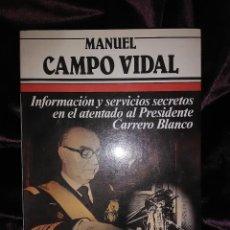 Libros de segunda mano: INFORMACIÓN Y SERVICIOS SECRETOS EN EL ATENTADO A CARRERO BLANCO. CAMPO VIDAL. A.V. 1983.. Lote 146803142