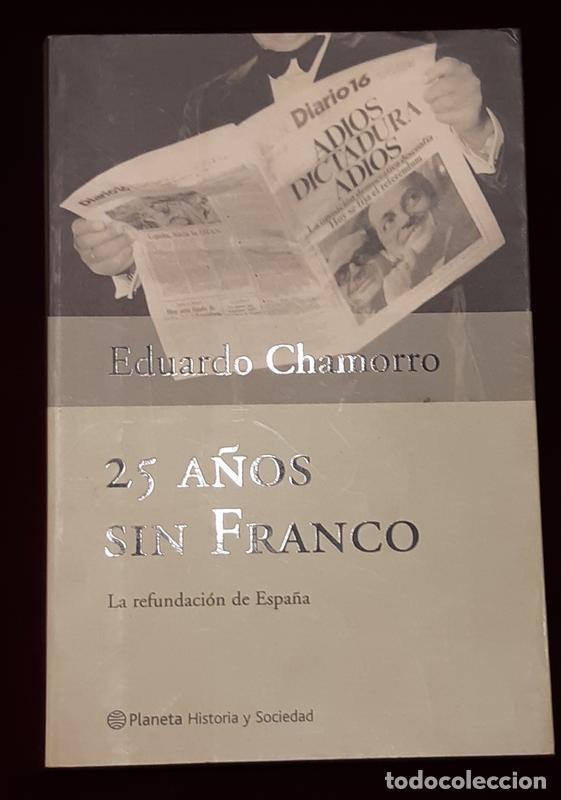 25 AÑOS SIN FRANCO. LA REFUNOACIÓN DE ESPAÑA - EDUARDO CHAMORRO - PLANETA 2000 (Libros de Segunda Mano - Historia Moderna)