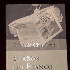 Libros de segunda mano: 25 AÑOS SIN FRANCO. LA REFUNOACIÓN DE ESPAÑA - EDUARDO CHAMORRO - PLANETA 2000. Lote 147200572
