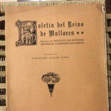 Libros de segunda mano: BOLETIN DEL REINO DE MALLORCA, BARTOLOME GARCES FERRA. Lote 147202602
