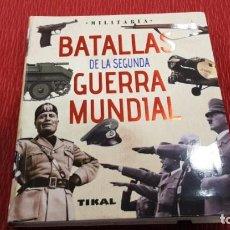 Libros de segunda mano: BATALLAS DE LA SEGUNDA GUERRA MUNDIAL - JUAN VAZQUEZ GARCIA (TIKAL). Lote 147204046