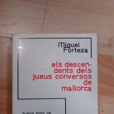 Libros de segunda mano: 'ELS DESCENDENTS DELS JUEUS CONVERSOS DE MALLORCA'. MIQUEL FORTEZA. Lote 147505446