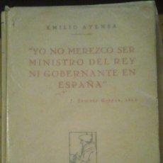 Libros de segunda mano: YO NO MEREZCO SER MINISTRO DEL REY NI GOBERNANTE EN ESPAÑA. J. SÁNCHEZ GUERRA, 1925 (MADRID, 1930). Lote 147516426
