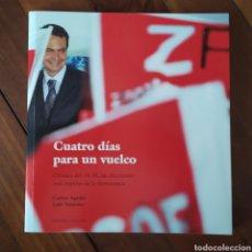 Libros de segunda mano: CUATRO DIAS PARA UN VUELCO-CRONICA DEL 14-M-CARLOS AGULLO-LUIS VENTOSO- TERRORISMO YIHAIDISTA. Lote 147545492