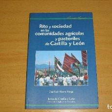Libros de segunda mano: RITO Y SOCIEDAD COMUNIDADES AGRÍCOLAS CASTILLA Y LEÓN DE JOSÉ LUIS ALONSO PONGA. Lote 147580370