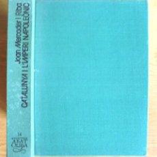 Libros de segunda mano: CATALUNYA I L'IMPERI NAPOLEÒNIC JOAN MERCADER I RIBA 1978 PUBLICACIONS DE L'ABADIA DE MONTSERRAT,. Lote 148040138