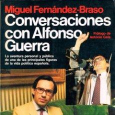 Libros de segunda mano: CONVERSACIONES CON ALFONSO GUERRA (MIGUEL FERNANDEZ-BRASO), VER INDICE. Lote 148042658