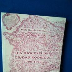 Libros de segunda mano: LA DIÓCESIS DE CIUDAD RODRIGO 1700-1950,POR JUSTO GARCÍA SÁNCHEZ. CENTRO DE ESTUDIOS MIROBRIGENSES,. Lote 148057560
