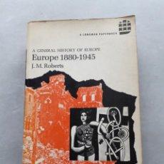 Libros de segunda mano: EUROPE 1880-1945. A GENERAL HISTORY OF EUROPE. J.M. ROBERTS.. Lote 148164822