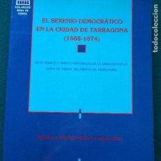 Libros de segunda mano: EL SEXENIO DEMOCRÁTICO EN LA CIUDAD DE TARRAGONA (1868-1874) PEDRO ANTONIO HERASW CABALLERO. Lote 148458334