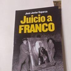 Libros de segunda mano: JUICIO A FRANCO JOSÉ JAVIER ESPARZA. Lote 148482226