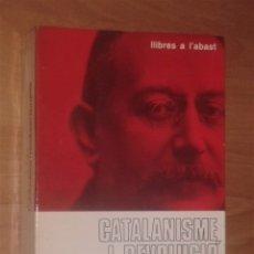 Libros de segunda mano: JORDI SOLÉ-TURA - CATALANISME I REVOLUCIÓ BURGESA. LA SÍNTESI DE PRAT DE LA RIBA [PRIMERA EDICIÓ]. Lote 187535110