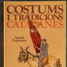 Libros de segunda mano: COSTUMS I TRADICIONS CATALANES . Lote 148564294