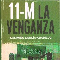Libros de segunda mano: CASIMIRO GARCIA ABADILLO, 11-M, LA VENGANZA, ER INDICE. Lote 148634514