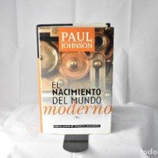 Libros de segunda mano: EL NACIMIENTO DEL MUNDO MODERNO, JOHNSON, PAUL (AUTOR DE TIEMPOS MODERNOS). Lote 148820274