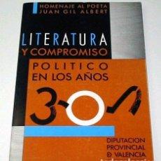 Libros de segunda mano: LITERATURA Y COMPROMISO POLITICO EN LOS AÑOS TREINTA - 30 HOMENAJE AL POETA JUAN GIL ALBERT. Lote 144518054