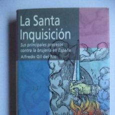 Libros de segunda mano: LA SANTA INQUISION.ALFREDO GIL DEL RIO EDIMAT LIBROS AÑO 2002.. Lote 148986394