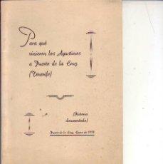 Libros de segunda mano: PARA QUE VINIERON LOS AGUSTINOS AL PUERTO DE LA CRUZ - TENERIFE 1958. Lote 149437770