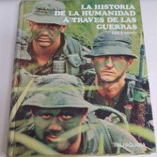 Libros de segunda mano: HISTORIA DE LA HUMANIDAD ATRAVES DE LAS GUERRAS - ARM06. Lote 149661436