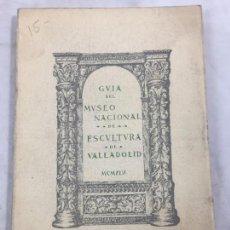 Libros de segunda mano: GUÍA DEL MUSEO NACIONAL DE ESCULTURA DE VALLADOLID CONSTANTINO CANDEIRA Y PÉREZ. Lote 149711154